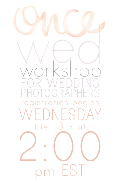 Once Wed Workshop Registration