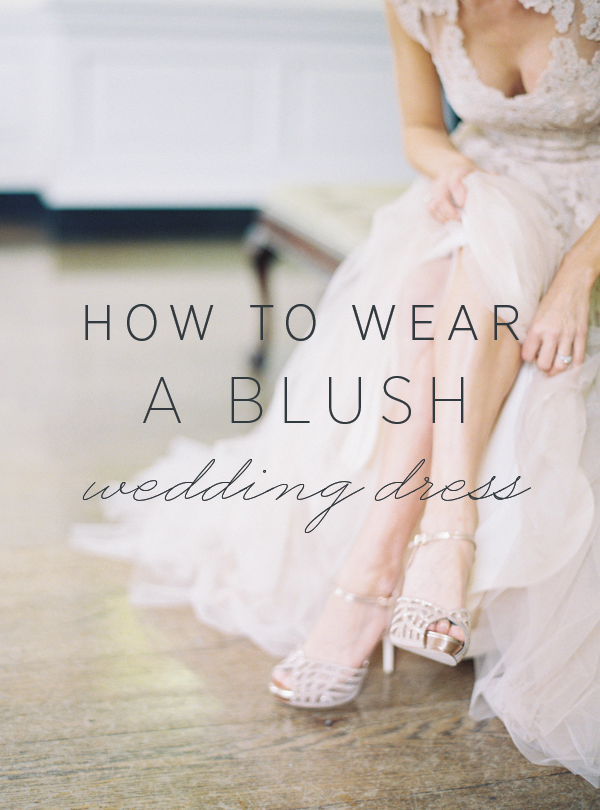 how-to-wear-a-blush-wedding-dress