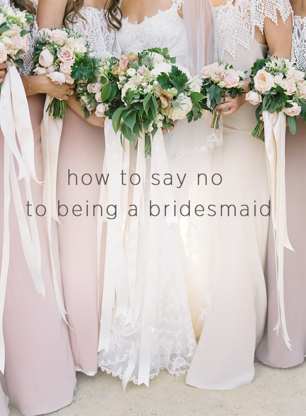 How to Say No to Being a Bridesmaid