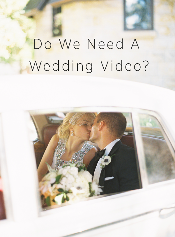 Do We Need a Wedding Video?