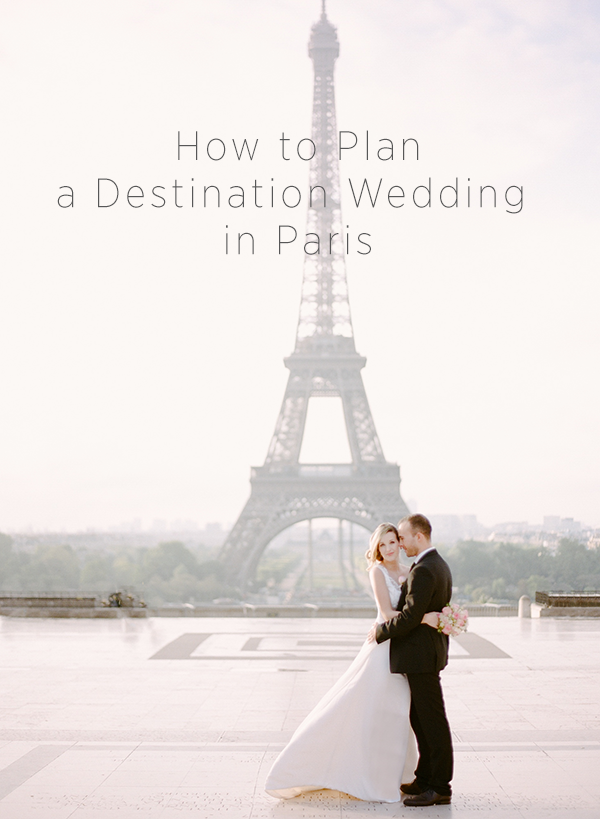 How to plan a destination wedding in paris for Plan a destination wedding
