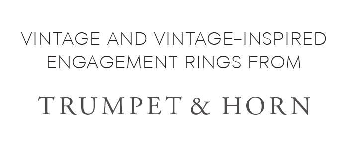 Vintage and Vintage-Inspired Engagement Rings from Trumpet & Horn