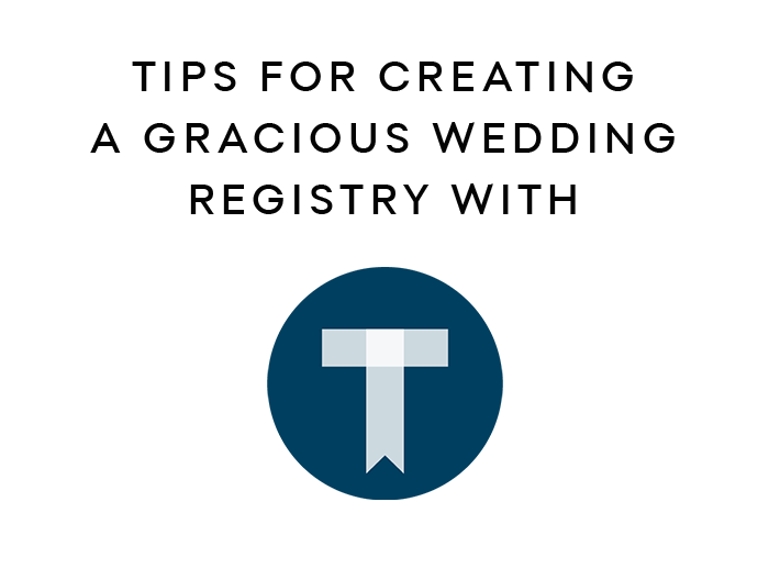 Tips for Creating a Gracious Wedding Registry with Thankful Registry