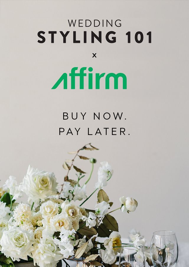 Wedding Styling 101: Buy Now, Pay Later - Wedding Ideas - Oncewed.com