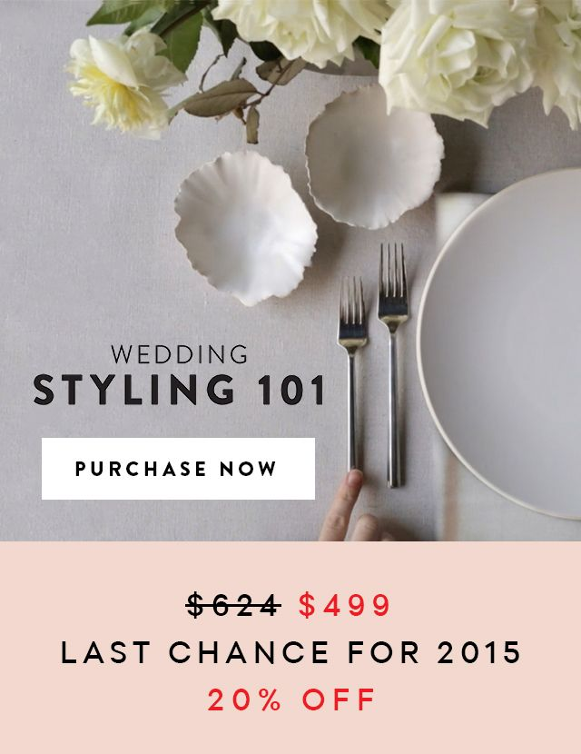 LAST CHANCE: Wedding Styling 101 sale ends tomorrow