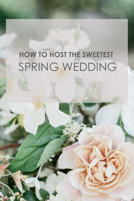 How To Host The Sweetest Spring Wedding