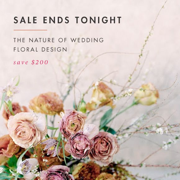 SALE ENDS TONIGHT: Learn Floral Design From Sarah Winward