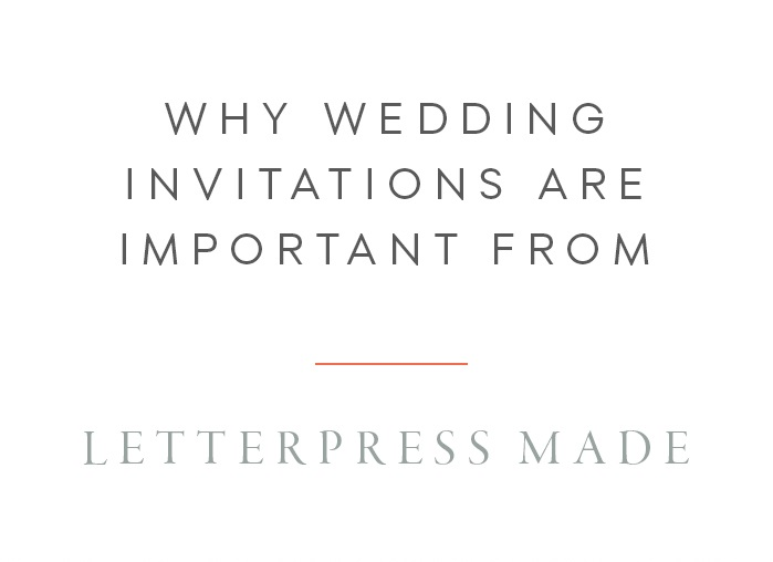 Why Wedding Invitations are Important from Letterpress Made