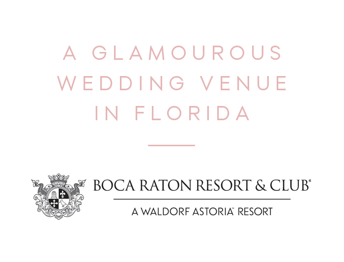Boca Raton Resort & Club: A Glamorous Wedding Venue in Florida