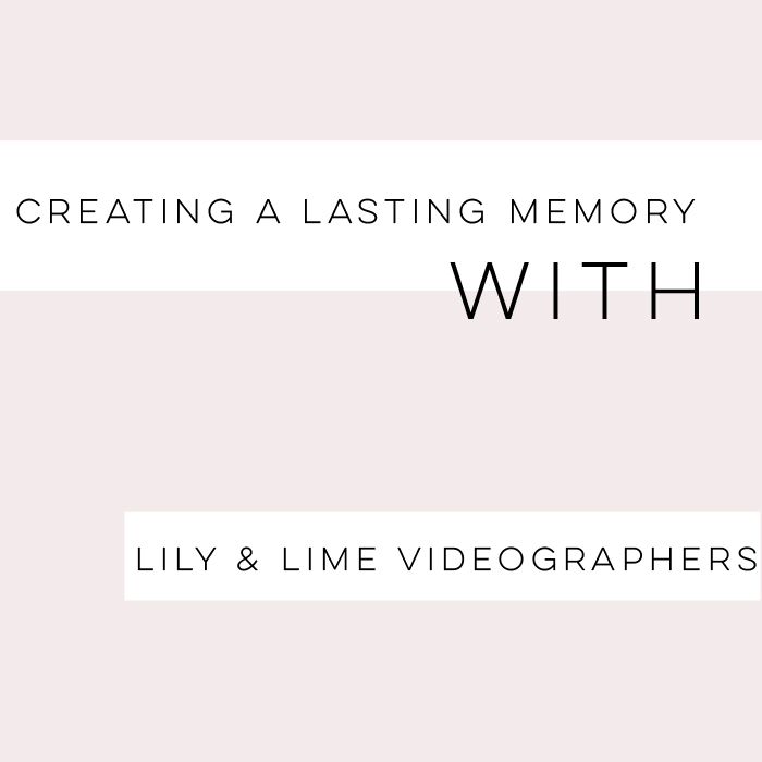 Create Lasting Memories with Lily and Lime Videography