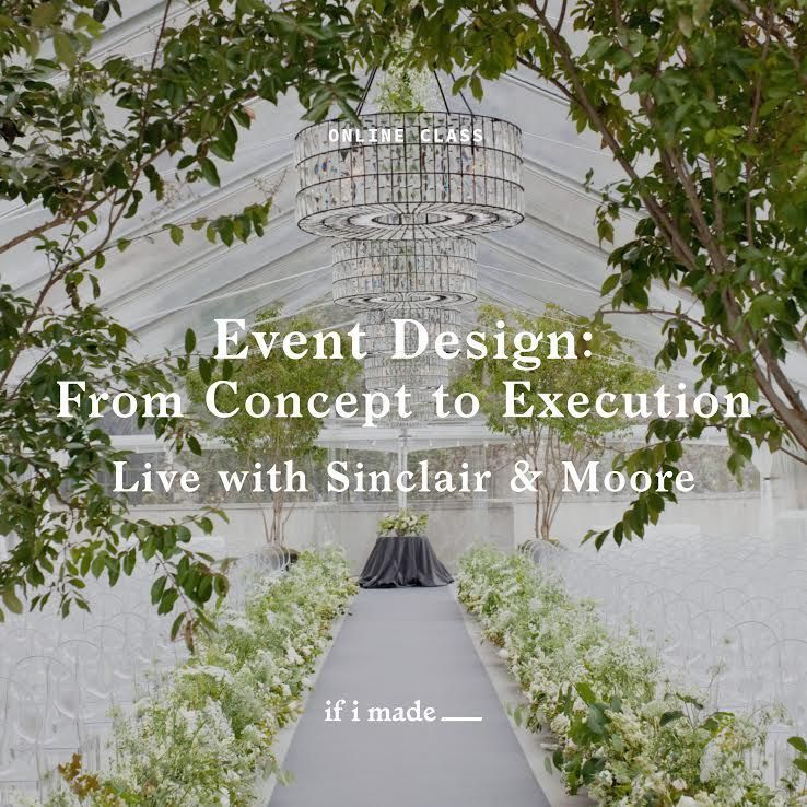 Sinclair & Moore Live Webinar Class - Event Design: From Concept to Execution