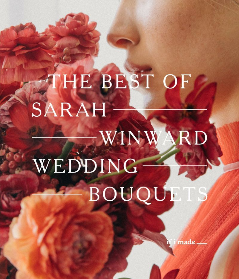 Sarah Winward's New Method to Wedding Bouquets and Floral Design