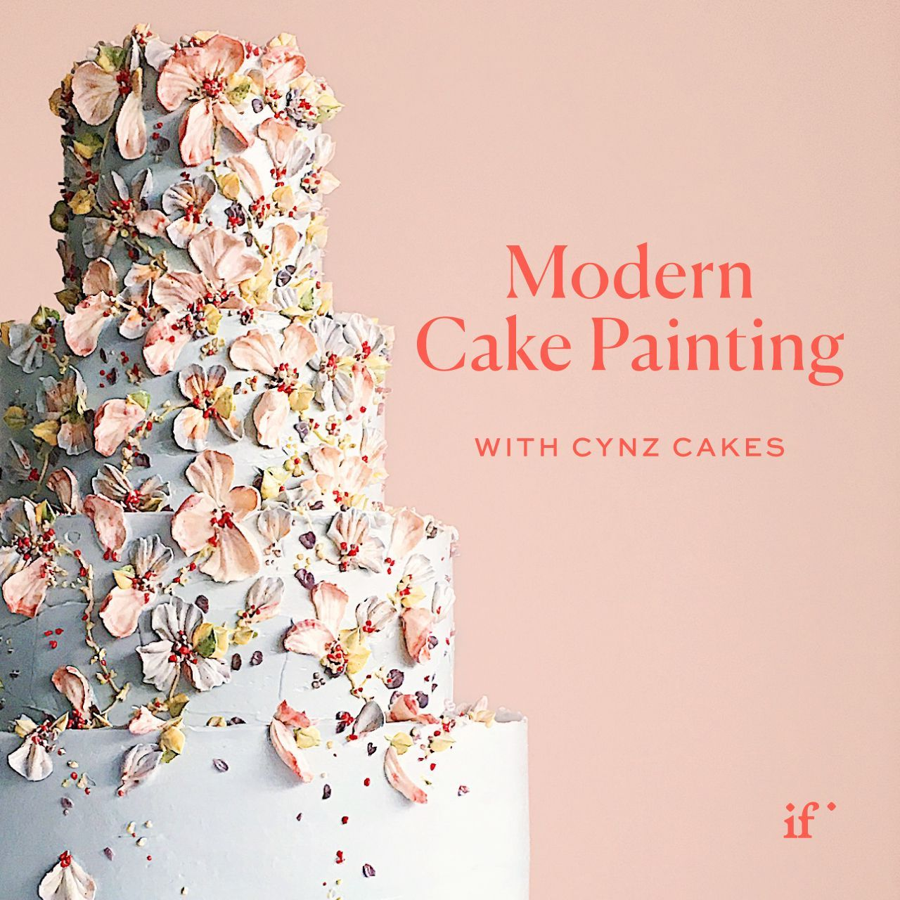 Learn Modern Cake Painting With Cynz Cakes and If I Made